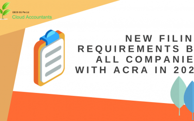 New filing requirements by all companies with ACRA in 2020
