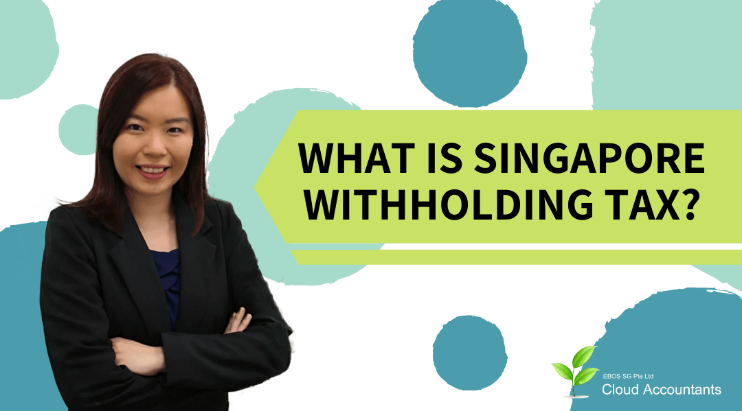 What is Singapore Withholding Tax?