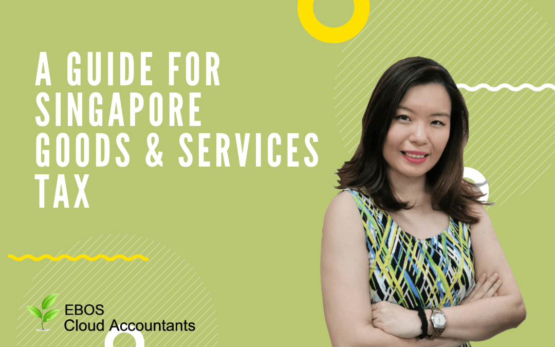 A Guide For Singapore Goods & Services Tax
