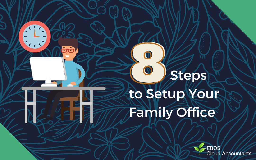 8 Steps to Setup Your Family Office