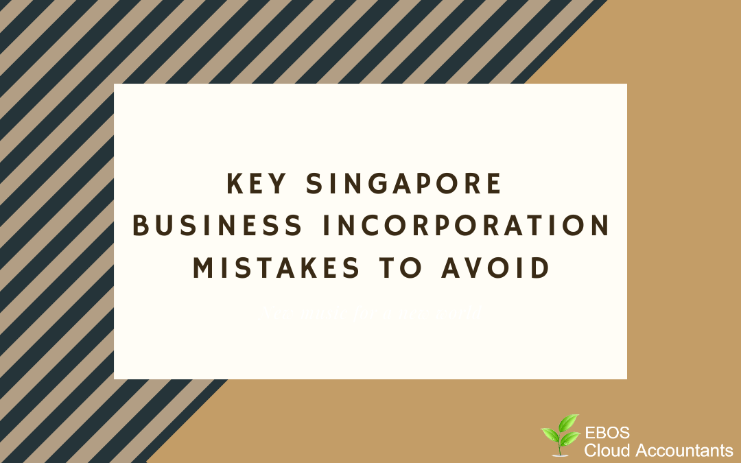 Key Singapore Business Incorporation Mistakes To Avoid