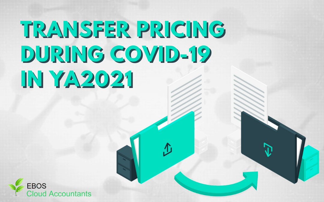 Transfer Pricing during COVID-19 in YA2021