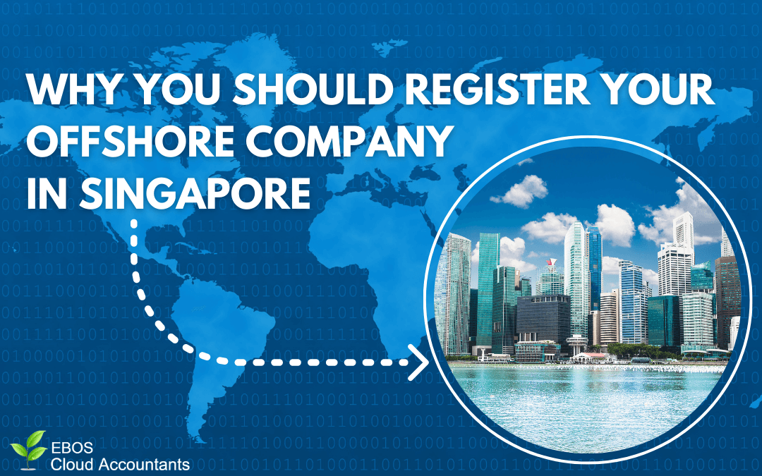Why You Should Register Your Offshore Company in Singapore