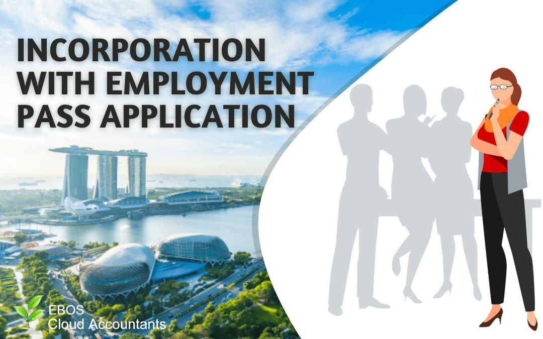 EBOS guide: Incorporation to Employment Pass Application