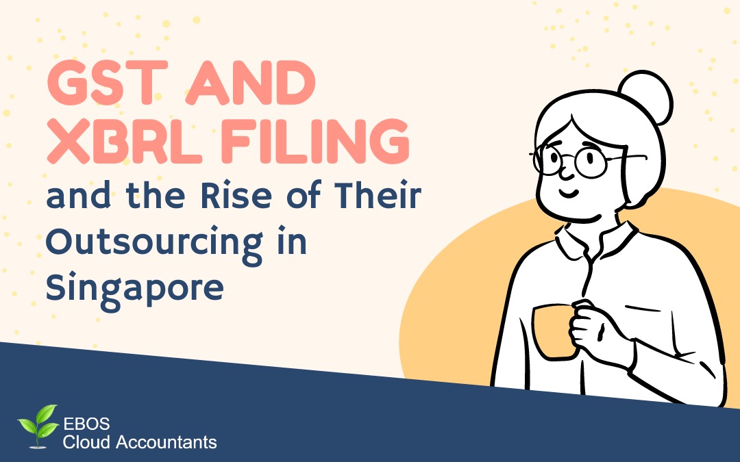 GST and XBRL Filing and the Rise of Their Outsourcing in Singapore