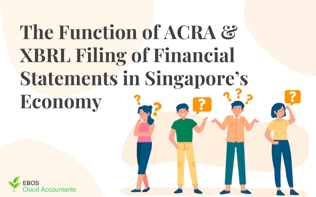The Function of ACRA and XBRL Filing of Financial Statements in Singapore's Economy